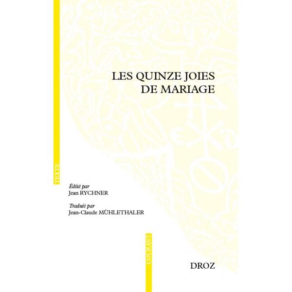 Les Quinze joies de mariage (J. Rychner, éd.; J.-C. Mühlethaler, nouvelle trad.)