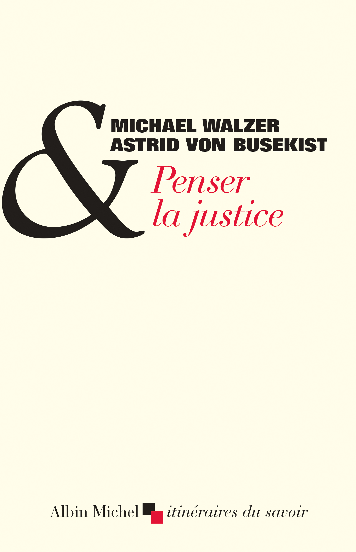 M. Walzer, A. von Busekist, Penser la justice