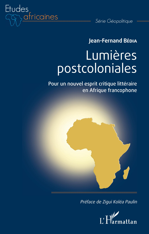 J.-F. Bédia, Lumières postcoloniales. Pour un nouvel esprit critique littéraire en Afrique francophone