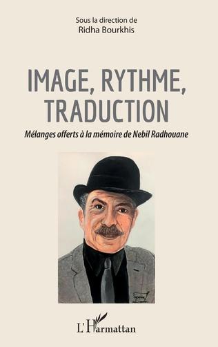 Image, ryhtme, traduction. Mélanges offerts à la mémoire de Nebil Radhouane