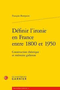 F. Bompaire, Définir l'ironie en France entre 1800 et 1950. Construction théorique et mémoire gidienne