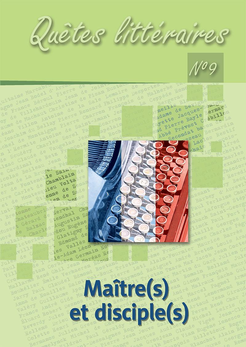 Quêtes littéraires n° 9, 2019 : « Maître(s) et disciple(s) »
