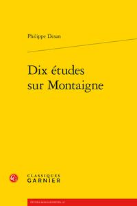 Ph. Desan, Dix études sur Montaigne