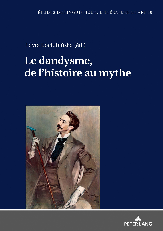 E. Kociubińska (dir.), Le dandysme, de l'histoire au mythe