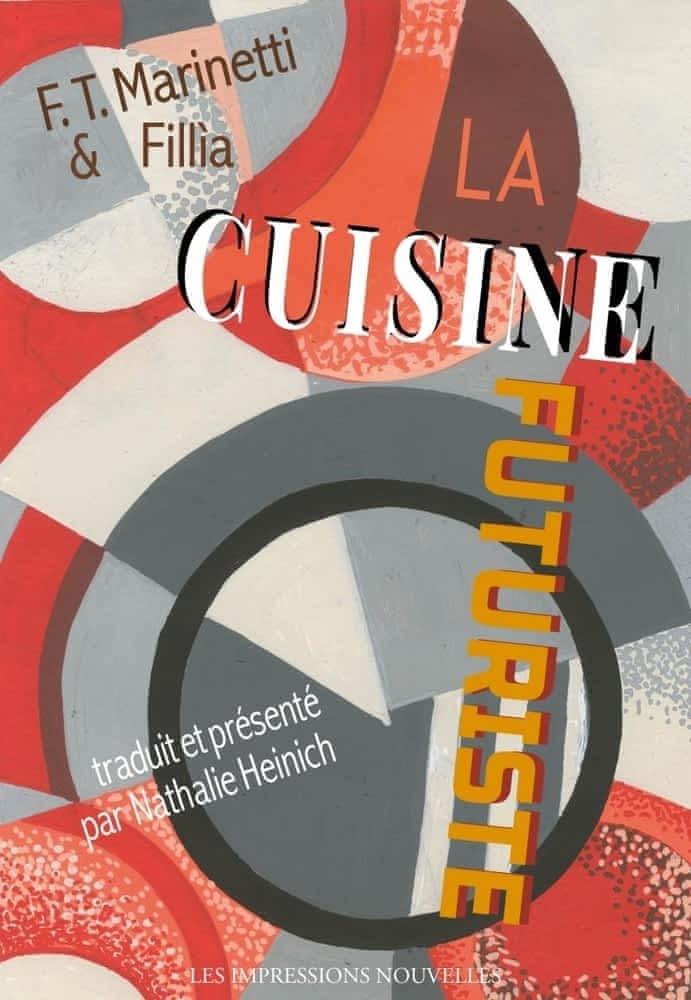 F. T. Marinetti, La cuisine futuriste (traduit et présenté par N. Heinich)