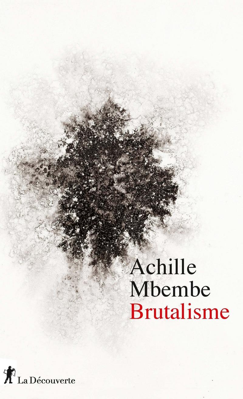 A. Mbembe, Brutalisme