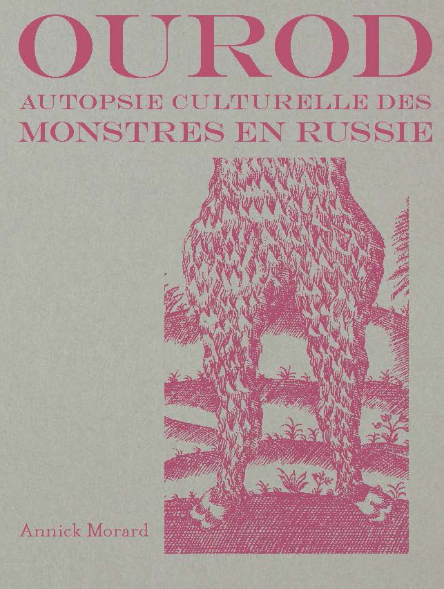 A. Morard, Ourod. Autopsie culturelle des monstres en Russie