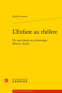 S. Lesourd, L'Enfant au théâtre. Du spectateur au personnage (France, Italie)
