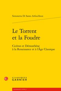 S. Di Santo Arfouilloux, Le Torrent et la Foudre. Cicéron et Démosthène à la Renaissance et à l'Âge Classique