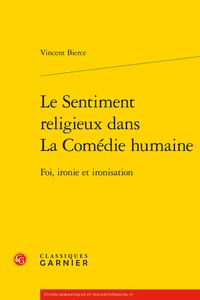 V. Bierce, Le Sentiment religieux dans La Comédie humaine. Foi, ironie et ironisation