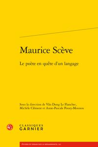 V. D. Le Flanchec, M. Clément, A.-P. Pouey-Mounou (dir.), Maurice Scève. Le poète en quête d'un langage