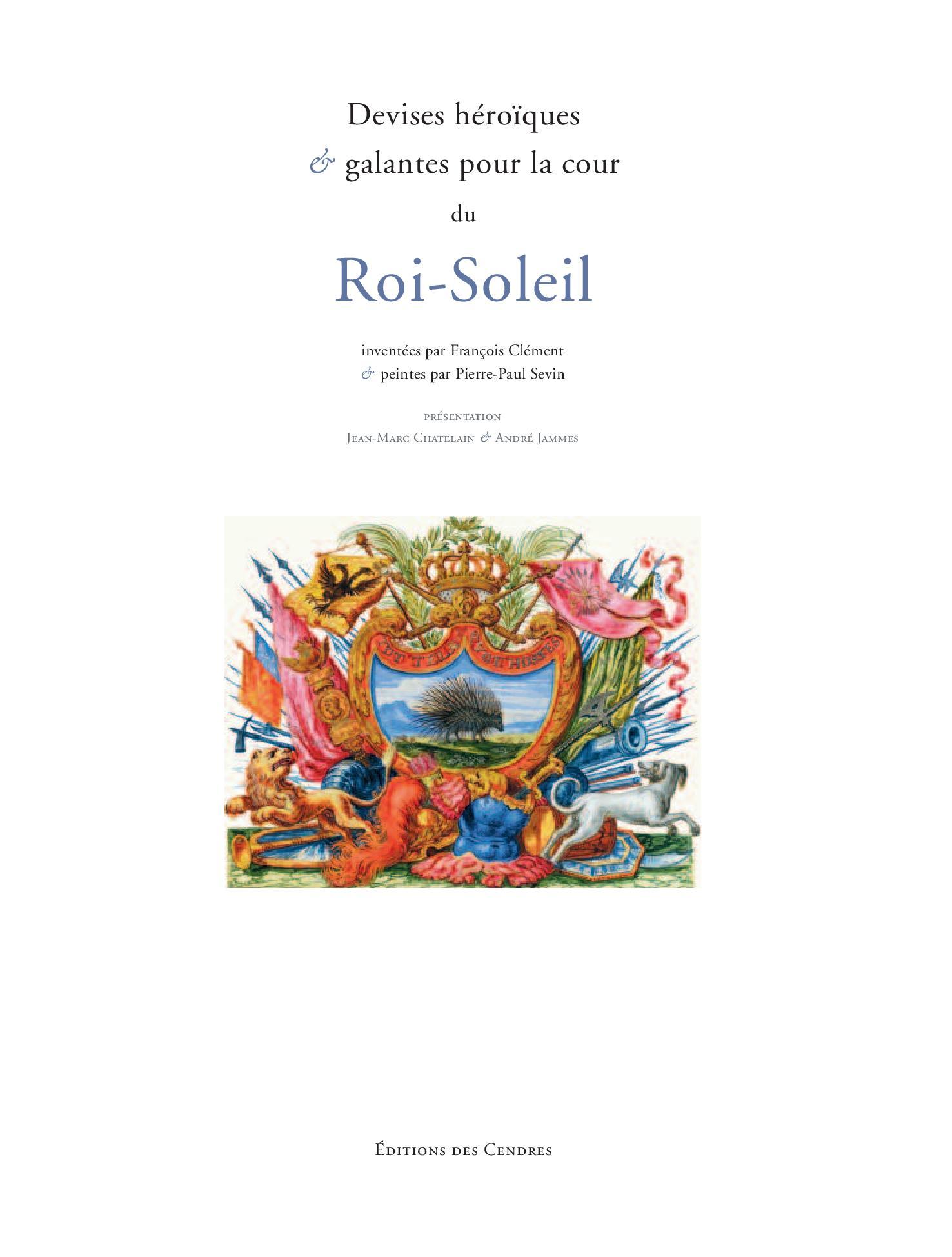 Devises héroïques et galantes pour la Cour du Roi-Soleil (éd. J.-M. Chatelain & A. Jammes)