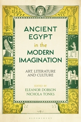 E. Dobson, N. Tonks (dir.), Ancient Egypt in the Modern Imagination: Art, Literature and Culture