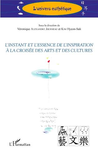 V. Alexandre Journeau et Kim Hyeon-Suk (dir.), L'instant et l'essence de l'inspiration à la croisée des arts et des cultures