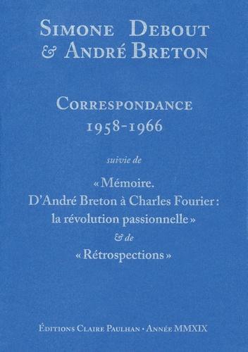 A. Breton, S. Debout, Correspondance 1958-1966. Suivie de Mémoire. D'André Breton à Charles Fourier : la révolution passionnelle