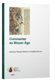 P. Bermon, I. Moulin (dir.), Commenter au Moyen Âge