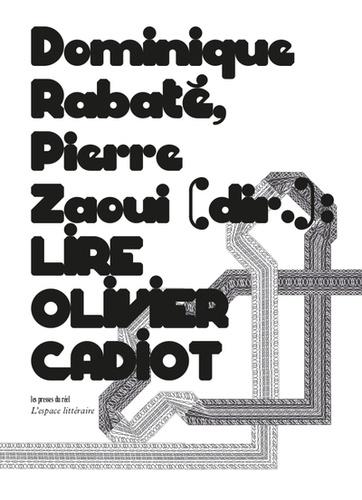 D. Rabaté, P. Zaoui, Lire Olivier Cadiot
