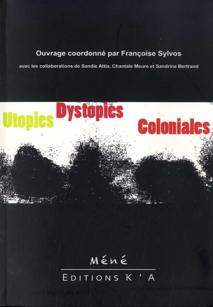 F. Sylvos (dir.), Utopies et dystopies coloniales