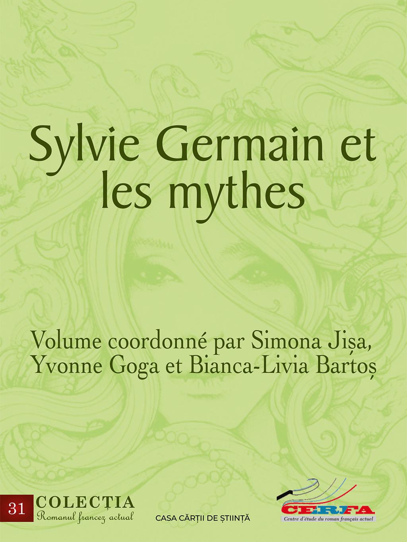 S. Jișa, Y. Goga et B.-L. Bartoș (coord.), Sylvie Germain et les mythes