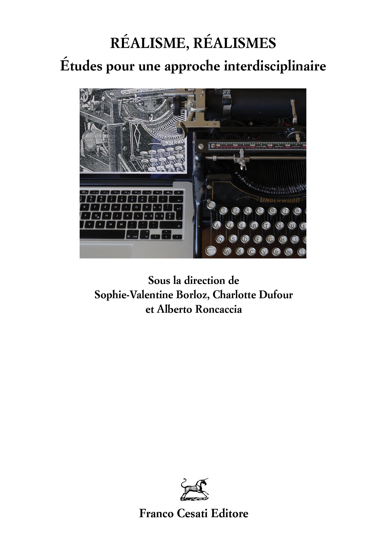 S.-V. Borloz, C. Dufour, A. Roncaccia (dir.), Réalisme, réalismes. Études pour une approche interdisciplinaire