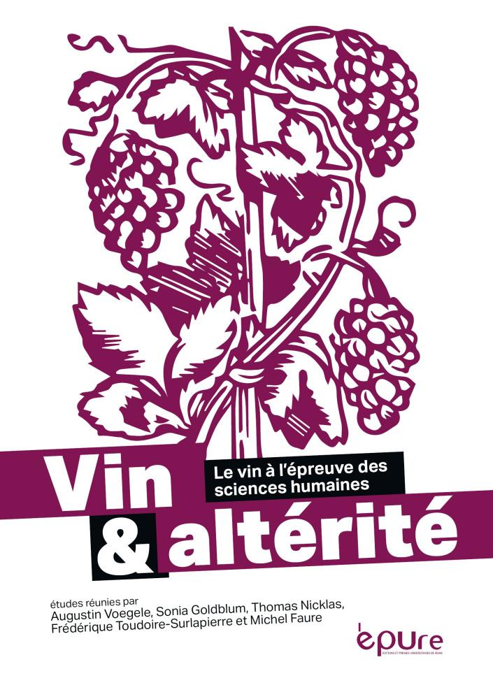 A. Voegele, S. Goldblum, Th. Nicklas, F. Toudoire-Surlapierre et Michel Faure (dir.), Vin et altérité. Le vin à l'épreuve des sciences humaines