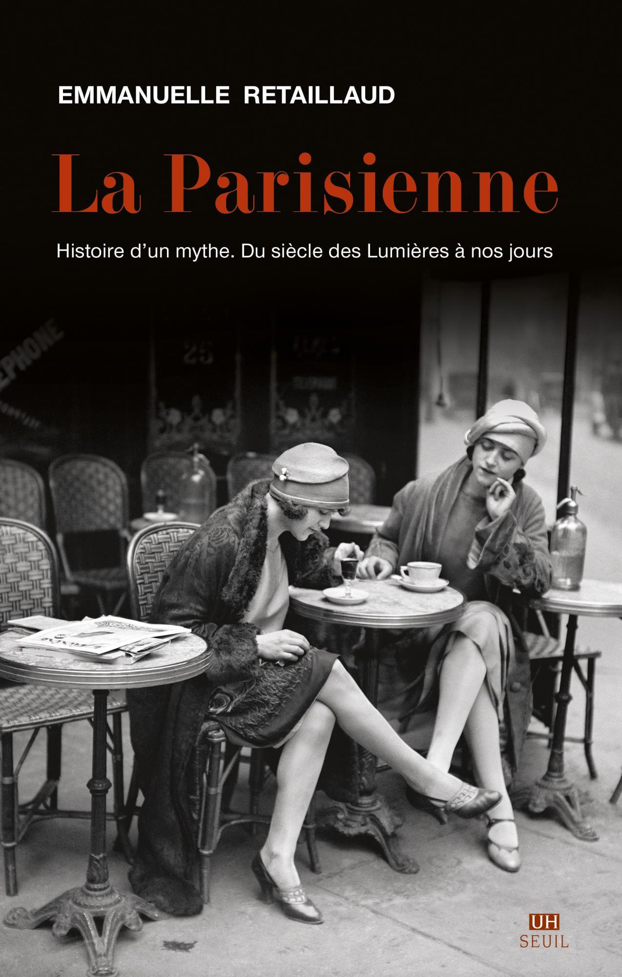 E. Retaillaud, La Parisienne. Histoire d'un mythe. Du siècle des Lumières à nos jours