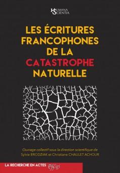 S. Brodziak, C. Chaulet Achour (dir.), Les écritures francophones de la catastrophe naturelle