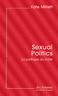K.Millett,Sexual Politics. La politique du mâle