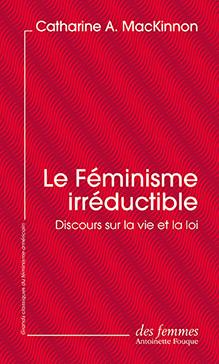 C. A. MacKinnon, Le Féminisme irréductible
