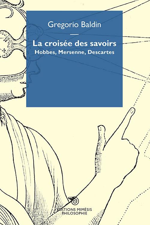 G. Baldin, La croisée des savoirs. Hobbes, Mersenne, Descartes