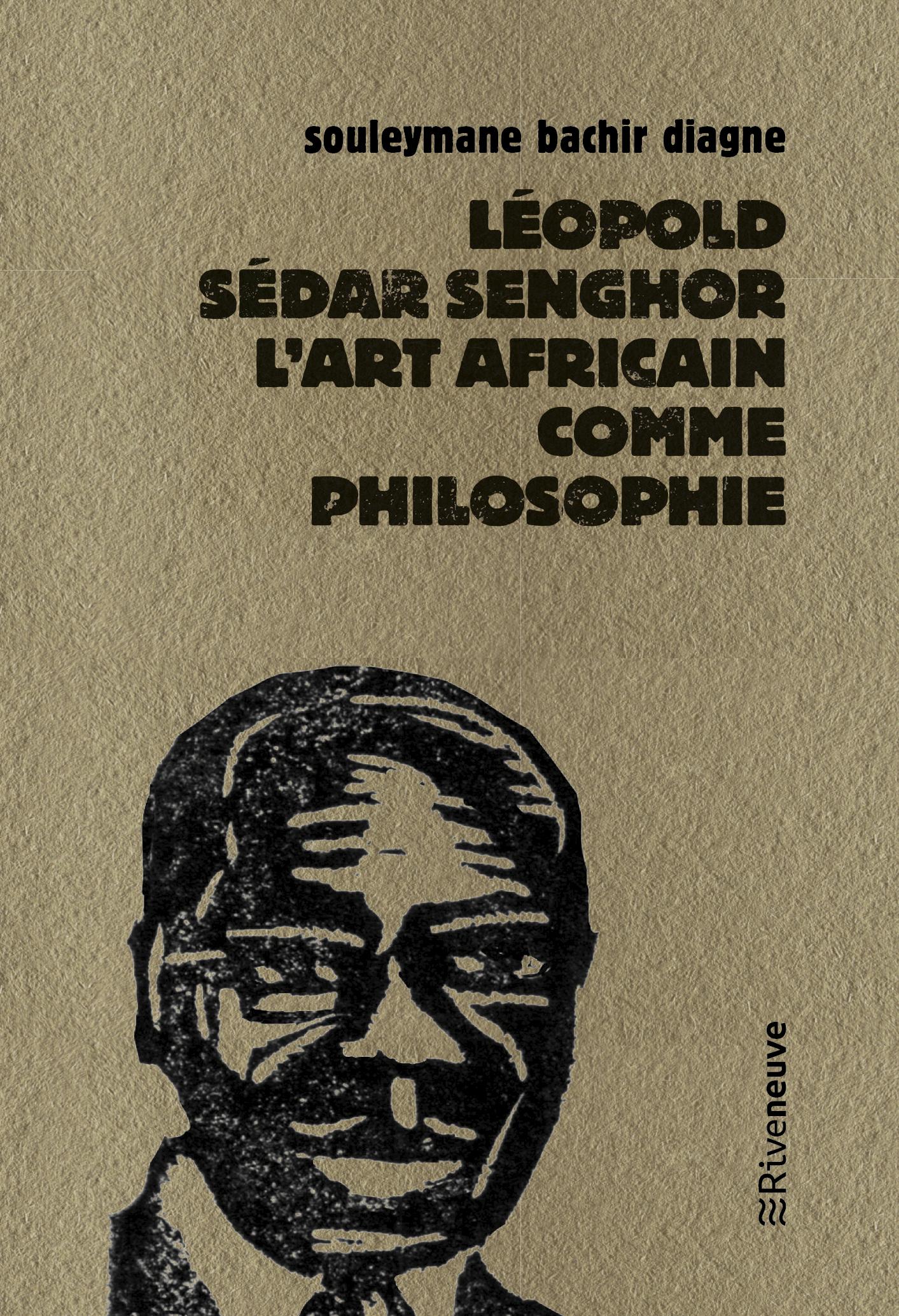 S. B. Diagne, Léopold Sedar Senghor l'art africain comme philosophie