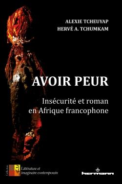 A. Tcheuyap, H. Tchumkam, Avoir peur. Insécurité et roman en Afrique francophone