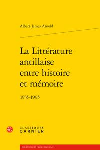 A. J. Arnold, La Littérature antillaise entre histoire et mémoire 1935-1995