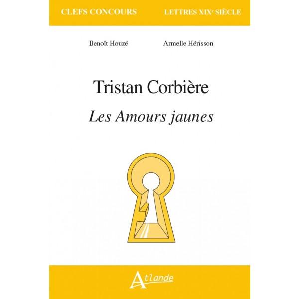 A. Hérisson, B. Houzé, Tristan Corbière. Les Amours jaunes