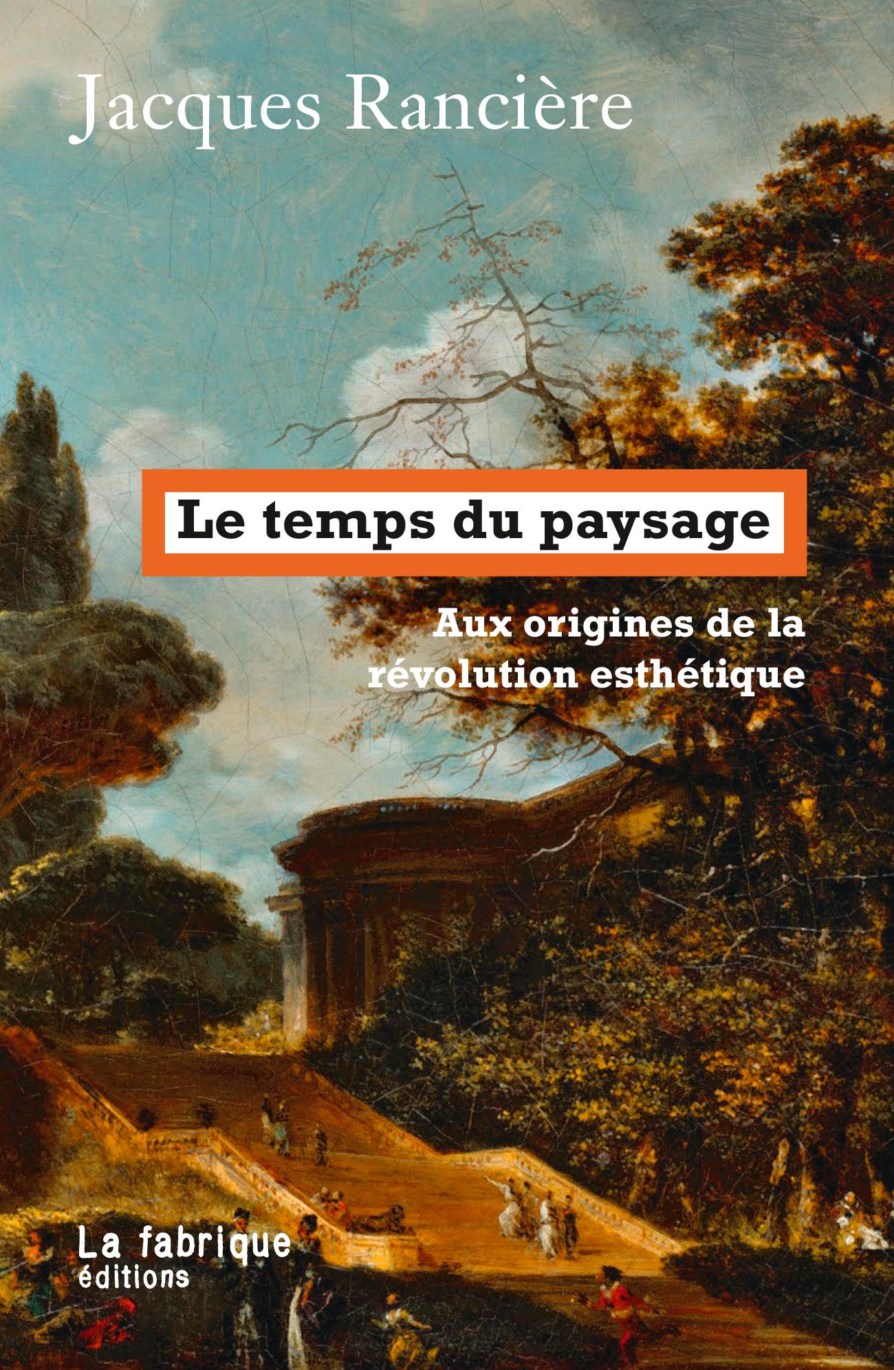 J. Rancière, Le temps du paysage. Aux origines de la révolution esthétique