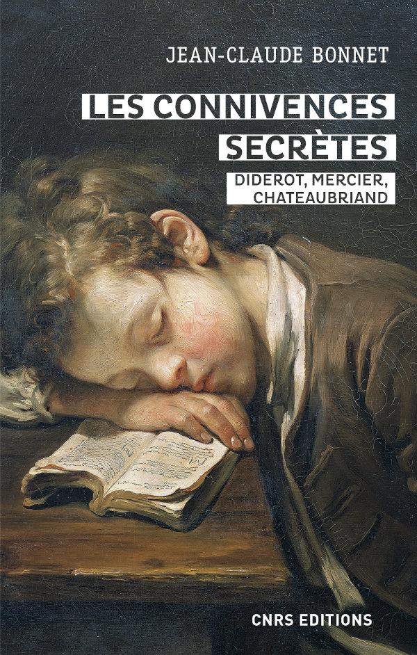J.-C. Bonnet, Les connivences secrètes. Diderot, Mercier, Chateaubriand
