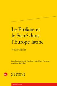 C. Heid et alii (dir.), Le Profane et le Sacré dans l'Europe latine Ve-XVIe siècles