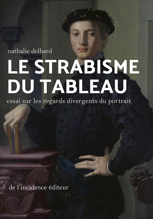 A. Delbart, Le strabisme du tableau. Essai sur les regards divergents du portrait