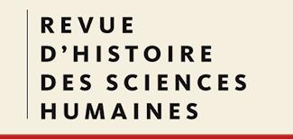 Vingt ans de la Revue d'histoire des sciences humaines. L'histoire des sciences humaines et sociales : acteurs, tensions, enjeux (EHESS, Paris)