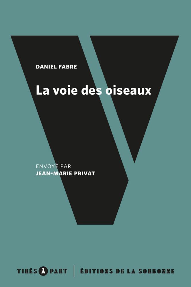 D. Fabre, La voie des oiseaux (éd. par J.-M. Privat)