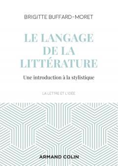 B. Buffard-Moret, Le langage de la littérature. Introduction à la stylistique