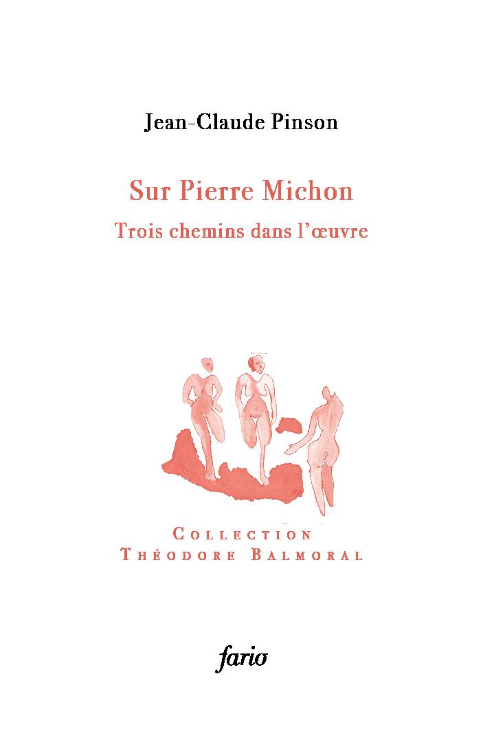 J.-C. Pinson, Pierre Michon. Trois chemins dans l'œuvre