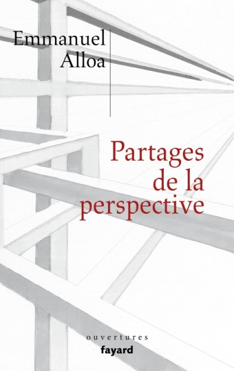 E. Alloa, Partages de la perspective