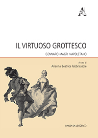 A. Fabbricatore (dir.), Il virtuoso grottesco. Gennaro Magri Napoletano