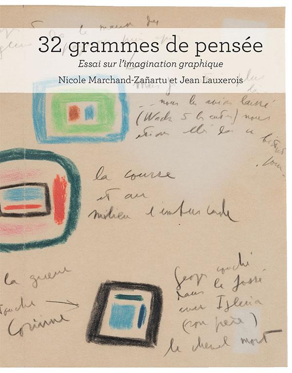 N. Marchand-Zañartu, J. Lauxerois, Trente deux grammes de pensée. Essai sur l'imagination graphique