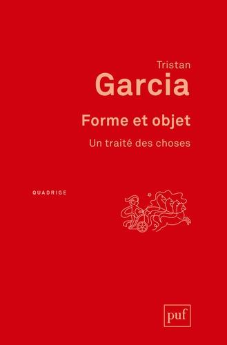 T. Garcia, Forme et objet. Un traité des choses