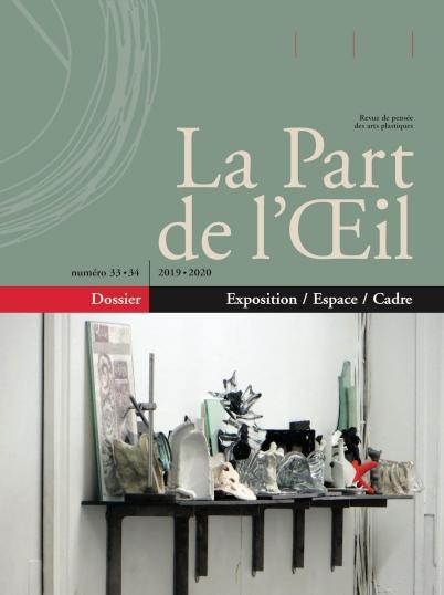 La Part de l'Œil - Revue de pensée des arts plastiques, n° 33-34: