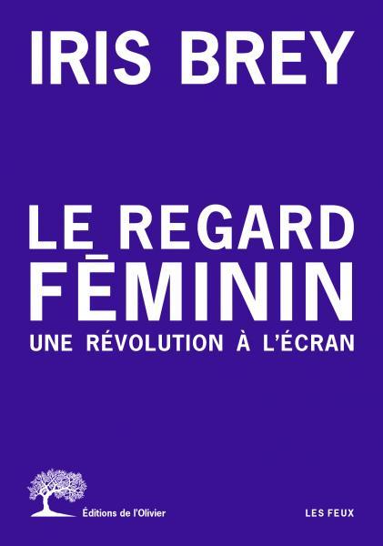 I. Brey, Le regard féminin
