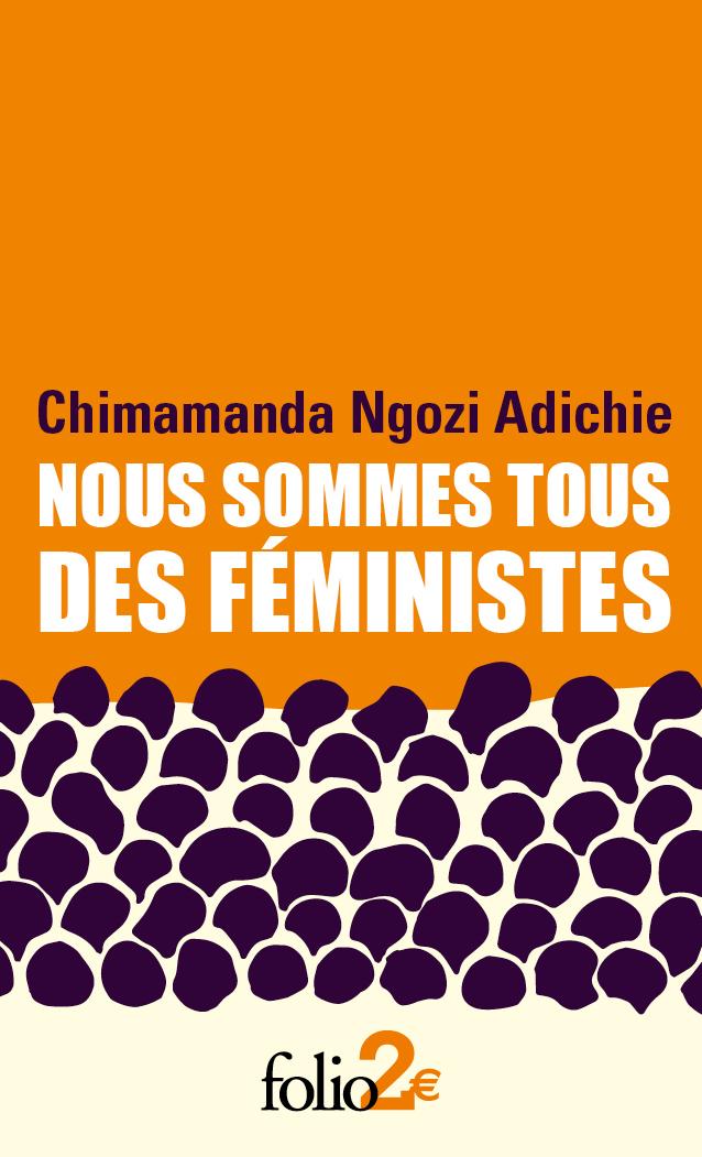 Chimanda Ngozi Adichie, Nous sommes tous des féministe, suivi de Le danger de l'histoire unique