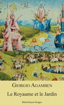 G. Agamben, Le royaume et le jardin